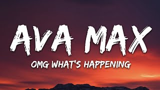 Ava Max - OMG What's Happening (Lyrics)