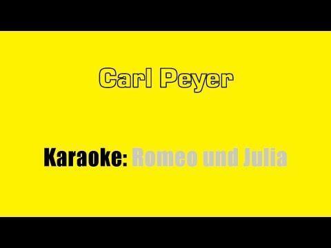 Karaoke: Carl Peyer / Romeo und Julia