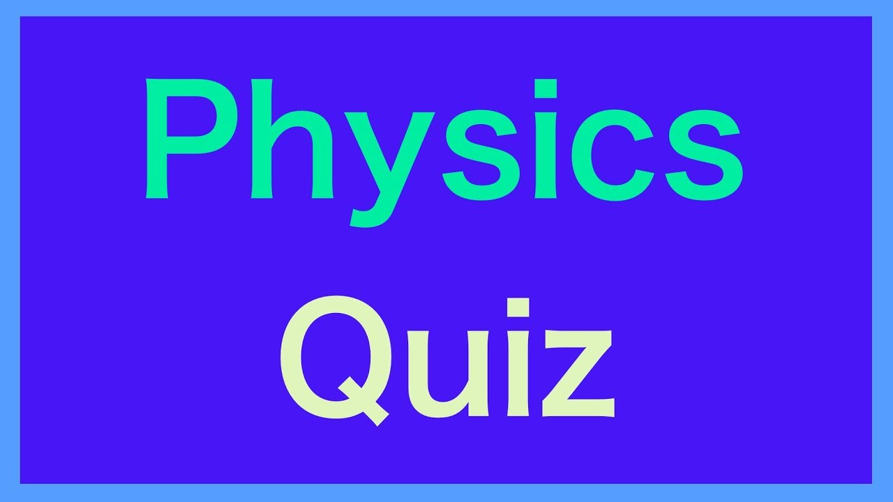 Physics & Science For Kids - 10 Science Quiz Questions And Answers -Test  Questions Grade 5,6,7,8,9