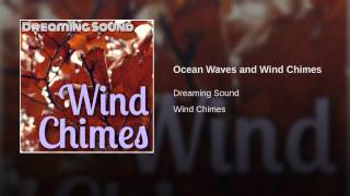 Ocean Waves and Wind Chimes