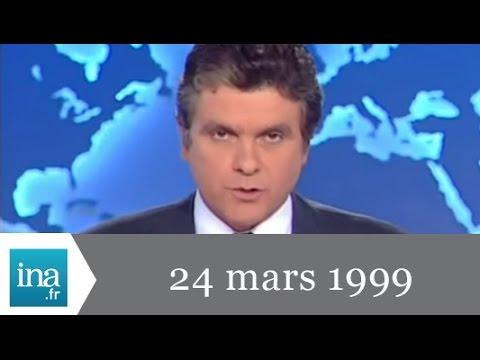 20h France 2 du 24 mars 1999 - Guerre en Serbie - Archive INA
