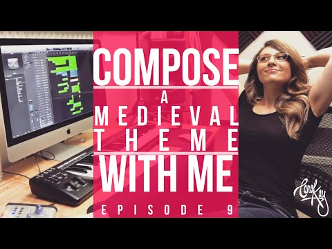 COMPOSE WITH ME - How to Compose a Medieval Theme - Episode 9