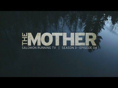 The Mother - Salomon Running TV S03 E04