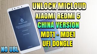 Cara Unlock Micloud Mi account Xiaomi Redmi 5 Rosy China Version MDT1 MDE1 Tanpa UBL