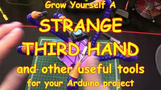 #58 Strange Third Hand - and other tools for Arduino projects