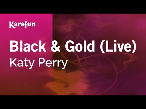 Karaoke Black & Gold (Live) - Katy Perry *
