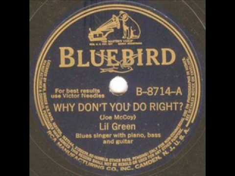 Why Don't You Do Right (original) - Lil Green 1941