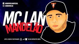 MC LAN - MANDELÃO