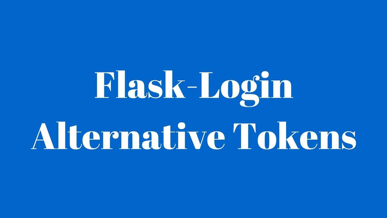 Using Alternative Tokens in Flask-Login