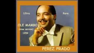 Perez Prado - Ole Mambo (slow version)