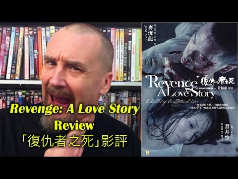 Revenge: A Love Story/復仇者之死 Movie Review poster