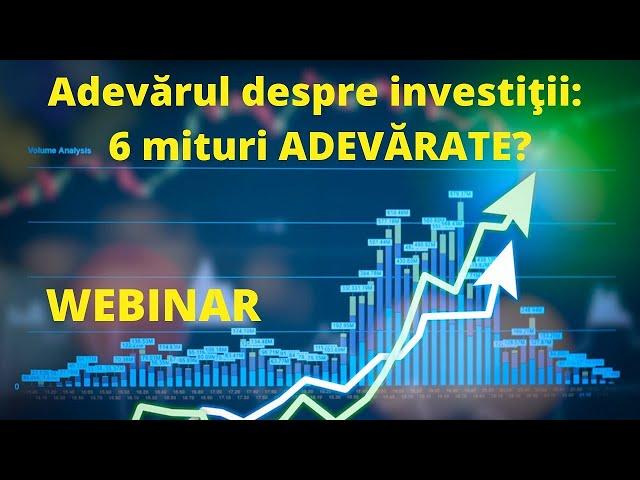 Adevărul despre investiţii: 6 mituri ADEVĂRATE?