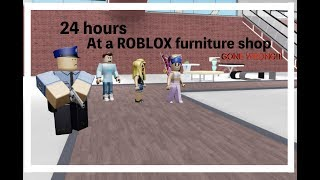 24 hours at a ROBLOX furniture shop GONE WRONG!!