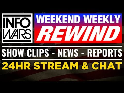 LIVE 📢 Alex Jones Show & INFOWARS Nightly News ► Weekend Rewind