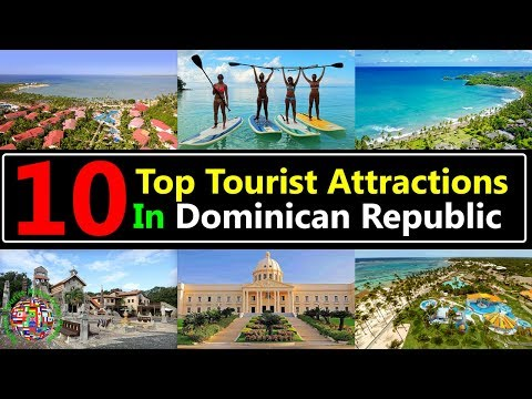 10 Top Tourist Attractions Places To Visit In Dominican Republic|Best Tourist Destinations To Travel