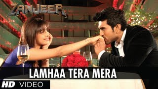 Lamha Tera Mera (Video Song) | Zanjeer (2013)