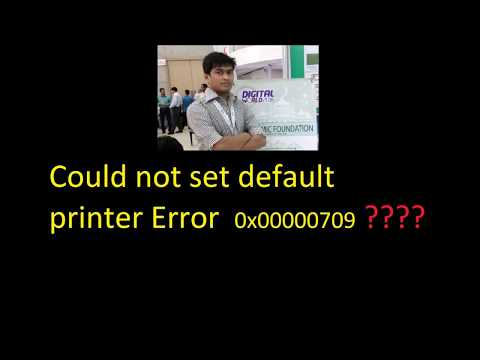 Could not set as default printer Error  0x00000709 Code