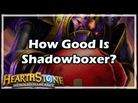 Hearthstone How Good Is Shadowboxer?