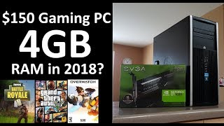 $150 Gaming PC 4GB RAM | Fortnite | GTA V | Overwatch