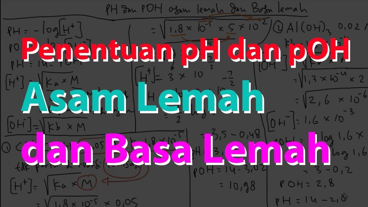 Cara Menghitung pH dan pOH asam Lemah dan Basa Lemah - YouTube