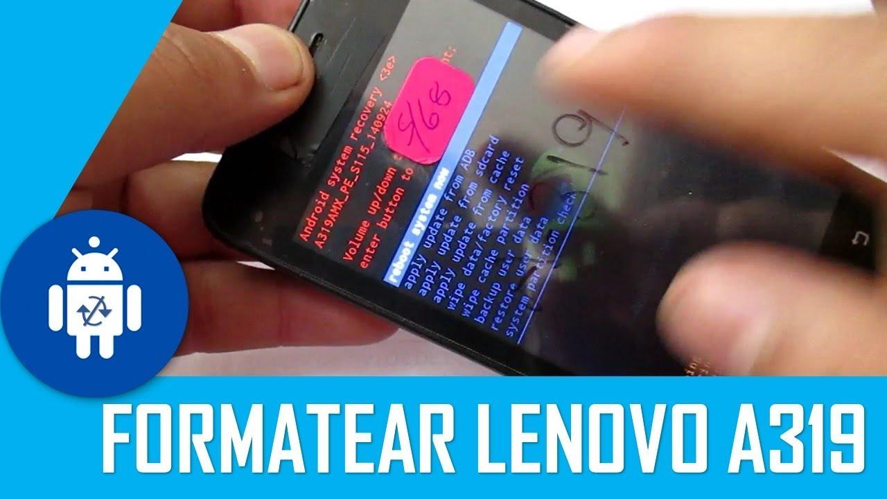 Formatear Lenovo A319