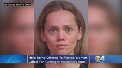 Help Being Offered To Florida Woman Jailed For Turning In Husband's Guns