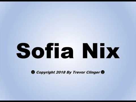 How To Pronounce Sofia Nix