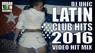 Baixar LATIN HITS 2016 - DJ UNIC LATIN CLUB MIX 2016 VOL.1