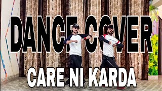 CARE NI KARDA-DANCE COVER || CHHALAANG || RAJKUMAR R, NUSHRRAT B,|| Yo Yo Honey Singh, Sweetaj Brar
