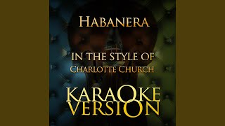 Habanera (In the Style of Charlotte Church) (Karaoke Version)