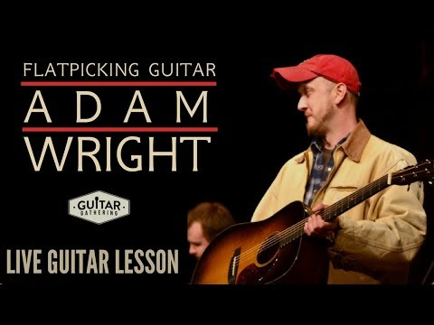 Flatpicking Guitar with Adam Wright