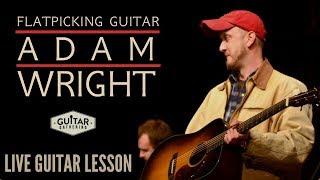 Flatpicking Guitar with Adam Wright