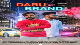 Daru Da Brand | (Full HD) | Ambar Sandhu | New Punjabi Songs 2018 | Latest Punjabi Songs 2018 |