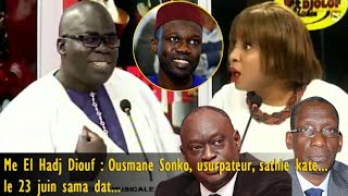 Me El Hadj Diouf : Ousmane Sonko, usurpateur, sathie kate. Le 23 juin sama dat...