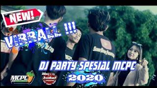 Download Lagu DJ PARTY SPESIAL MCPC 2020 YANG LAGI VIRAL !! [OFFICIAL VIDEO] mp3