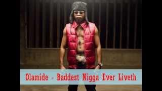 Olamide - Baddest Nigga Ever Liveth [Freestyle]