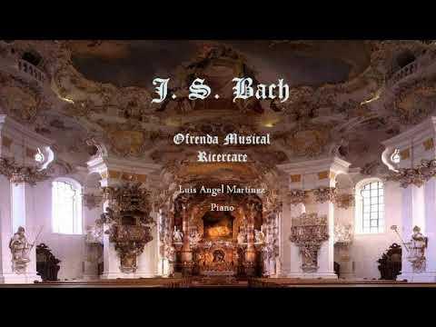 J S Bach Ricercare De La Ofrenda Musical Luis Angel Martínez Piano Youtube