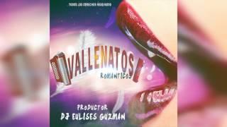 VALLENATO ROMANTICOS EULISES GUZMAN DJ