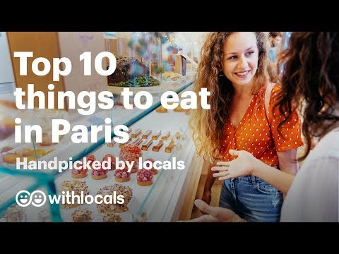 The Top 10 Things To Eat In Paris   WHAT & WHERE To Eat, By Paris Locals 🥐🍷