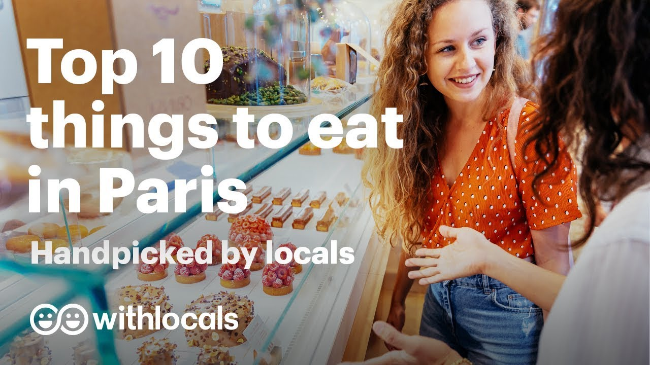The Top 10 things to eat in Paris | WHAT & WHERE to eat, by Paris locals