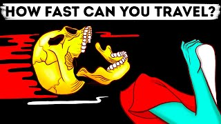 How Fast Can You Travel And Stay Alive?