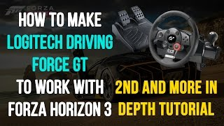 Logitech Driving Force GT - Forza Horizon 3 ( How to make it work, 2nd and more in depth tutorial )