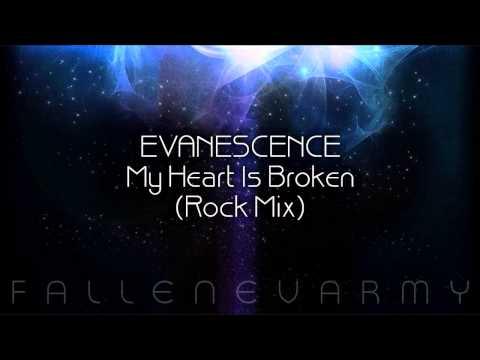 * Evanescence - My Heart Is Broken (Rock Mix)
