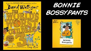 The World's Worst Children 3 - Bonnie Bossypants by David Walliams