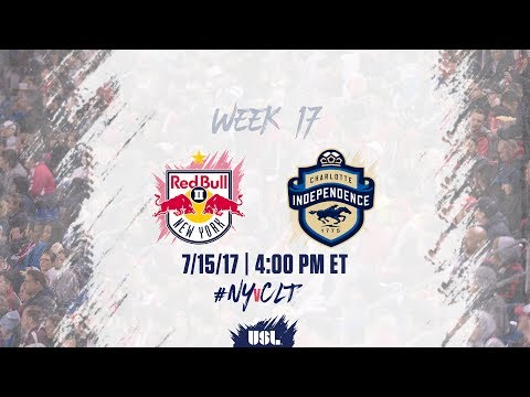 USL LIVE - New York Red Bulls II vs Charlotte Independence 7/15/17