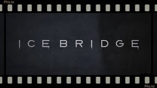 History: Ледовый мост / ყინულის ხიდი (2017) HD
