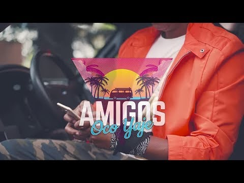 Amigos - Oco Yaje - New Official Music Video 2019