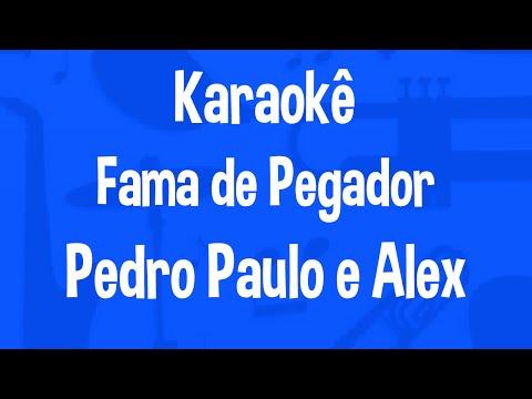 Karaokê Fama de Pegador - Pedro Paulo e Alex
