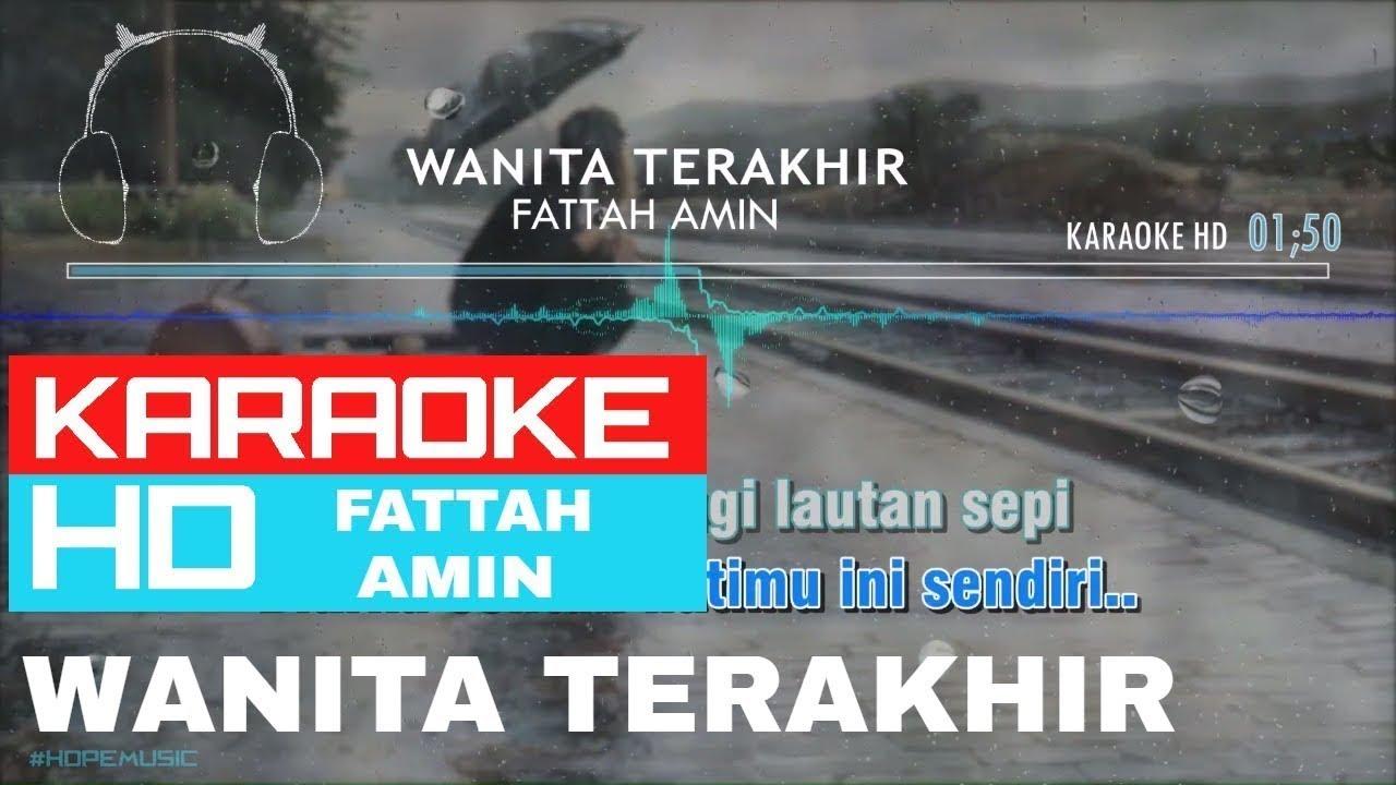 Wanita Terakhir - Fattah Amin ( KARAOKE HD )
