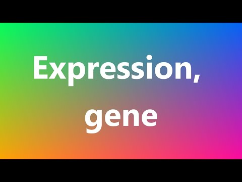 Expression, gene - Medical Meaning and Pronunciation
